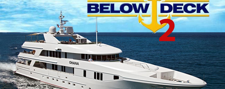 'Below Deck' 2 yacht is Ohana