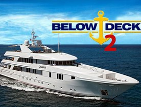 Motor Yacht  OHANA to Appear in 'Below Deck' Season 2 Reality Show
