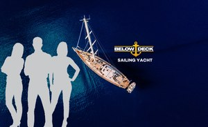 EXCLUSIVE:New Below Deck sailing yacht series - mystery superyachtrevealed