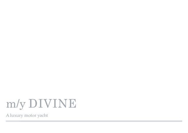 Download 'Divine' yacht brochure(PDF)